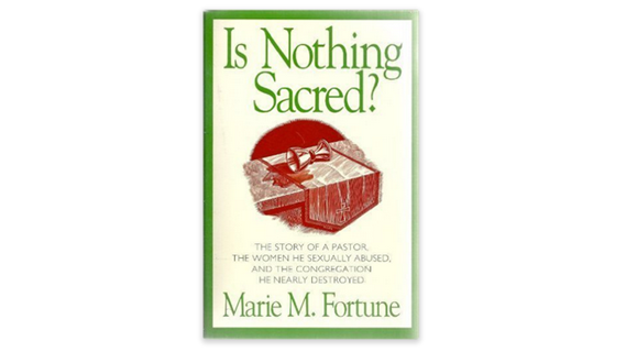Is Nothing Sacred by Marie M. Fortune