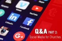 Q&A: Social media for churches, Prt. 2