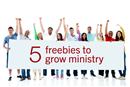 5 freebies to grow ministry