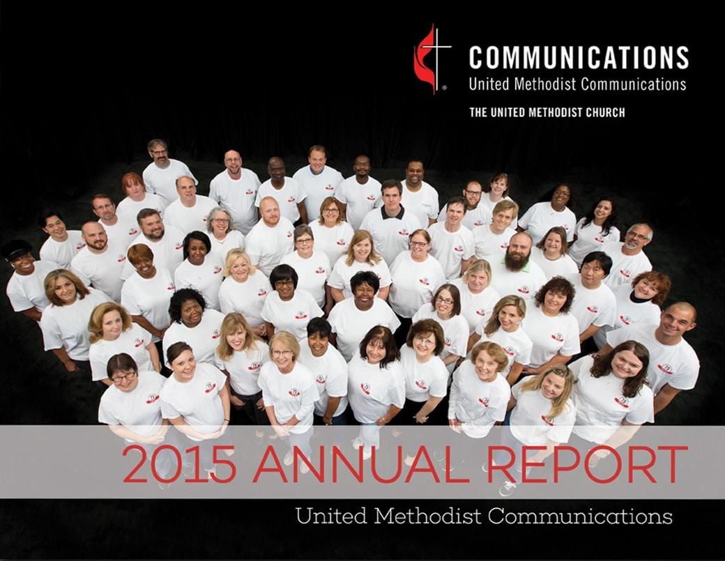 2015 United Methodist Communications Annual Report