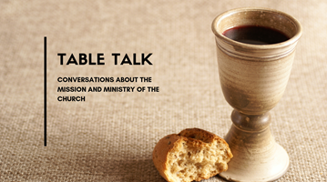 Table Talk: Conversations about the mission and ministry of the Church from the Connectional Table. Image from Canva.
