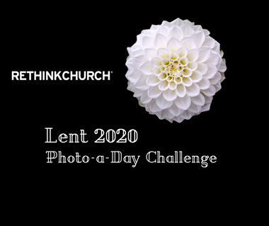 Rethink Church Lent Photo-a-Day