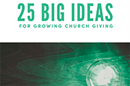 25 Big Ideas for Church Giving Resource Guide
