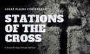 Virtual Stations of the Cross Video for Good Friday from the Great Plains Annual Conference.
