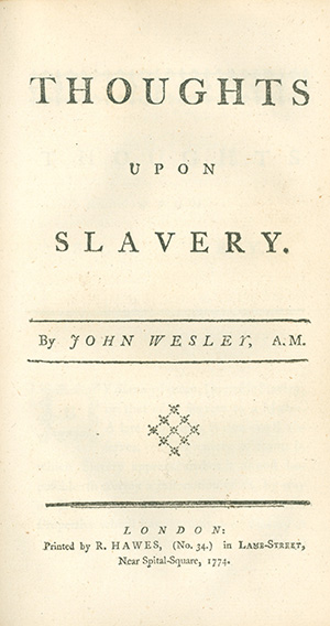 """John Wesley, the founder of Methodism and a noted slavery opponent, printed a pamphlet titled """"Thoughts Upon Slavery"""" in 1773. Image courtesy of Drew University."""