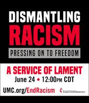 The United Methodist Church will hold a denominational worship service on Wed, June 24 at 12 noon CDT to lament racism and hear the call to work toward change.