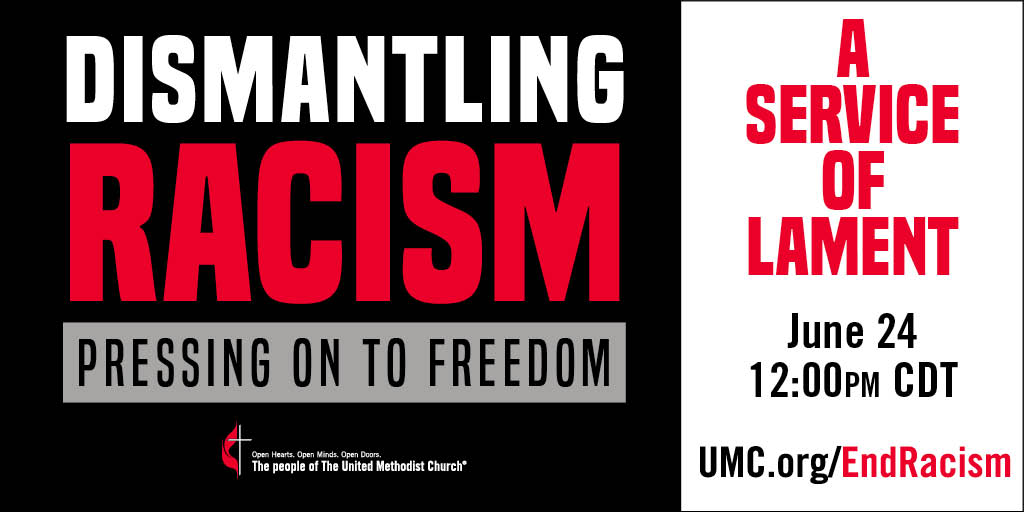 United Methodists around the world will gather online on June 24, 2020 at noon CDT to pray and lament for the racism in our midst. We will also hear God's call to join in the work of dismantling racism and pressing on to freedom for all.