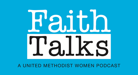 Faith Talks: Faith Talks are monthly conversations that explore themes and resources that empower United Methodist Women members to put faith, hope and love into action.