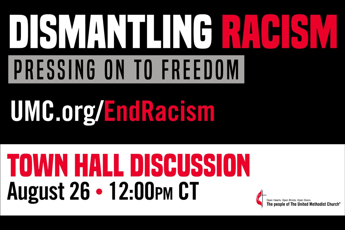 "United Methodist leaders are hosting two denominational town halls August 19 and 26 as part of the ""Dismantling Racism: Pressing on to Freedom"" initiative."