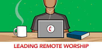 Technology offers churches new ways to provide meaningful worship experiences to people. This training from United Methodist Communications will help you get a remote worship service started and give you tips for improving your remote worship.