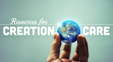 Resources for Creation Care. Courtesy of Discipleship Ministries.