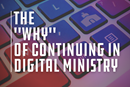Wil Ranney discusses the WHY of digital ministry