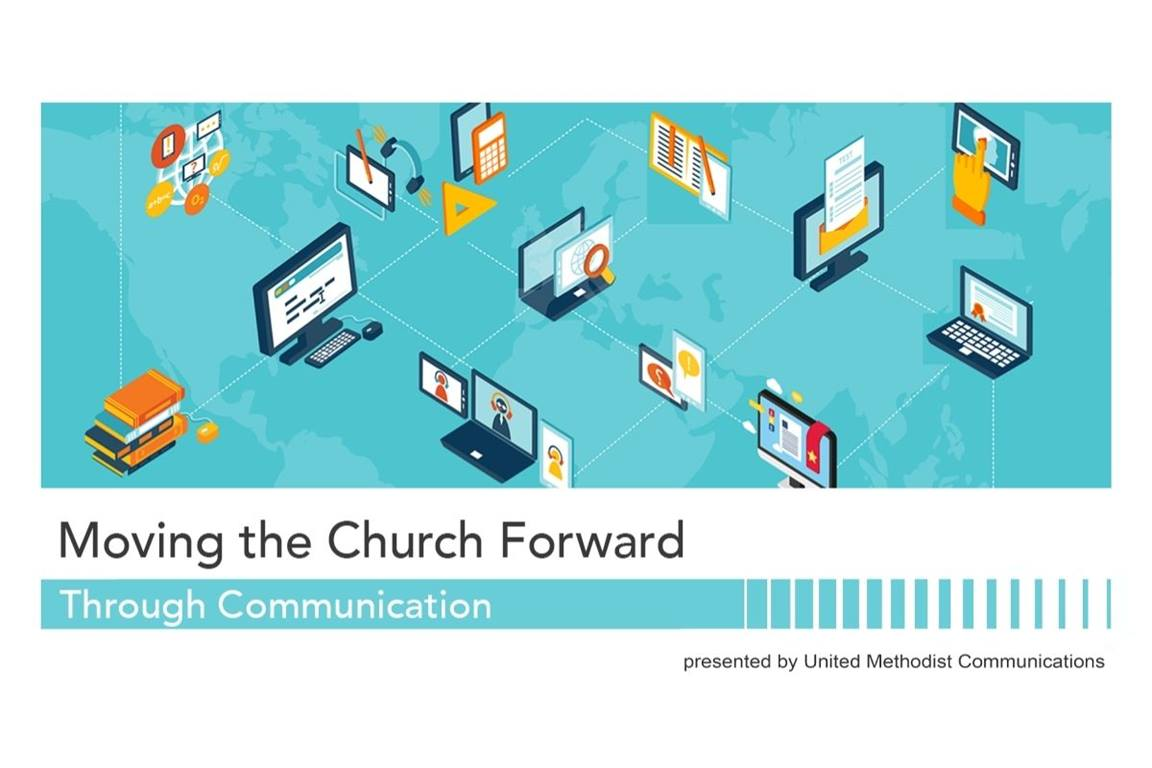 The Church Communications Workshops Series: Moving the Church Forward through Communication will take place daily from 10:30am to 2:30pm CT on August 24-25, 2021.  (Image courtesy of United Methodist Communications.)