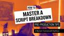 Pre-production tips: How to master a script breakdown