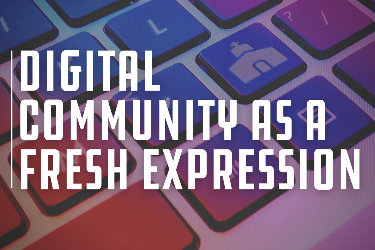 Digital community as a fresh expression of church